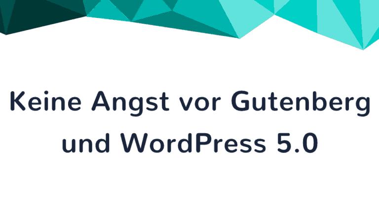 Meetup-Vortrag: Keine Angst vor Gutenberg und WordPress 5.0